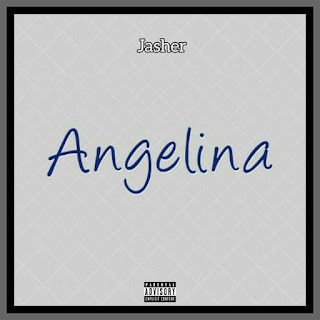 MUSIC:  Download Jasher - Angelina