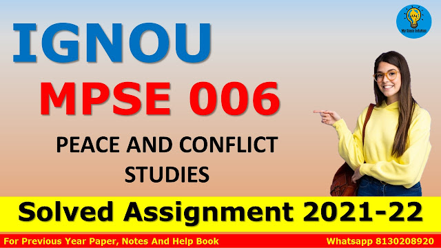 MPSE 006 PEACE AND CONFLICT STUDIES Solved Assignment 2021-22