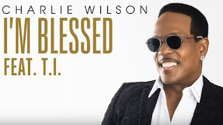 Charlie Wilson 'I'm Blessed' Ft. T.I.