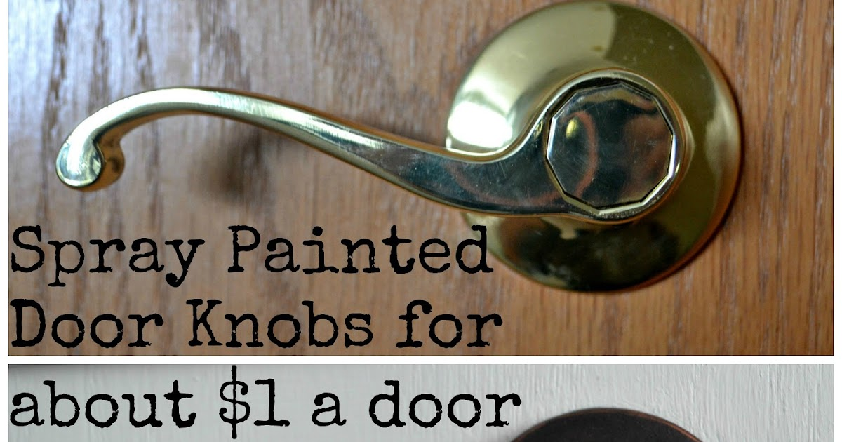 Thrifty Artsy Girl: DIY Spray Painted Doorknobs: From Cheap Brass To  Expensive Oil Rubbed Bronze