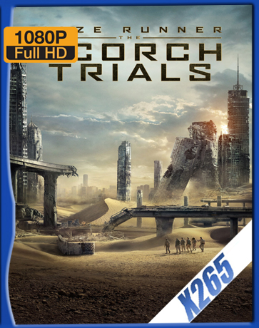 Maze Runner: The Scorch Trials [2015] [Latino] [1080P] [X265] [10Bits][ChrisHD]