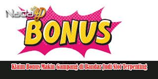 Klaim Bonus Makin Gampang di Bandar Judi Slot Terpenting