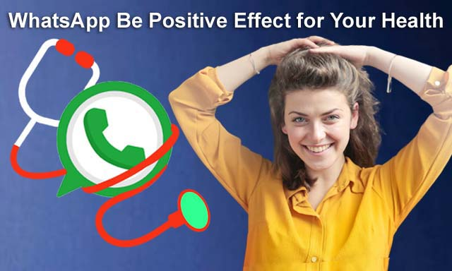 WhatsApp Be Positive Effect for Your Health, Researchers Find