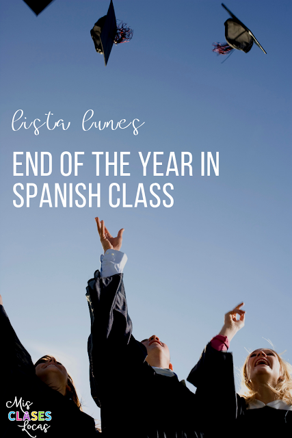 Lista lunes - end of the year ideas in Spanish class from Mis Clases Locas