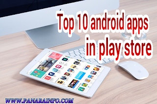 Top 10 Android Apps in play store