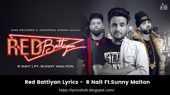 Red Battiyan Lyrics -  R Nait Ft.Sunny Malton (lyricishub)
