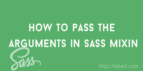 How to pass the arguments in SASS mixin