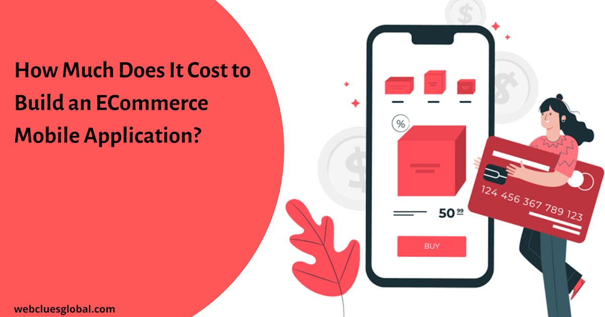 How Much Does It Cost to Build an ECommerce Mobile Application?