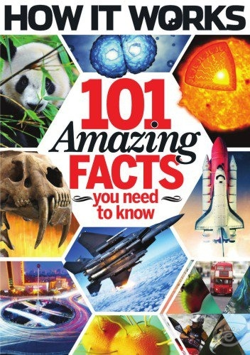 How It Works: 101 Amazing Facts You Need to Know
