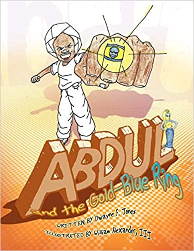Abdul and the Gold-Blue Ring by Dwayne F. Jones