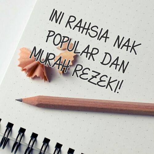 INI RAHSIA NAK POPULAR DAN MURAH REZEKI!