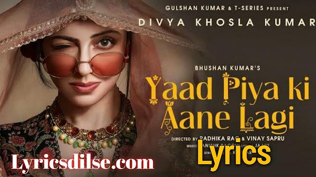 Yaad Piya Ki Aane Lagi Lyrics