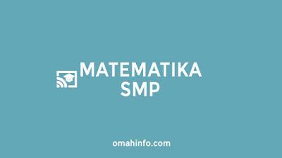 Kumpulan Rangkuman Materi Matematika SMP Kelas 7, 8 dan 9