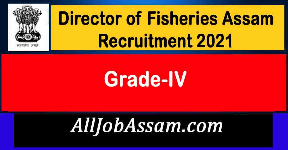 Director of Fisheries Assam Recruitment 2021