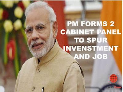 India, News cover, indian news, PM Forms 2 Cabinet Panels to spur Investment and Job, Narendra Modi