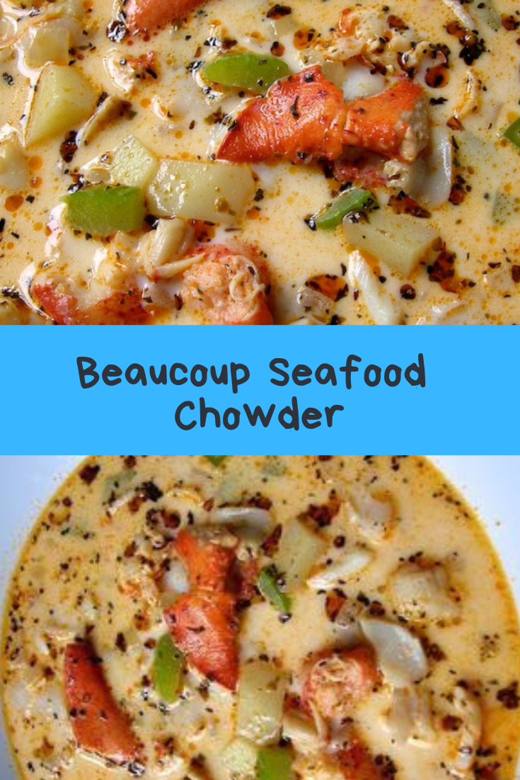 Beaucoup Seafood Chowder Recipe