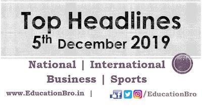Top Headlines 5th December 2019 EducationBro