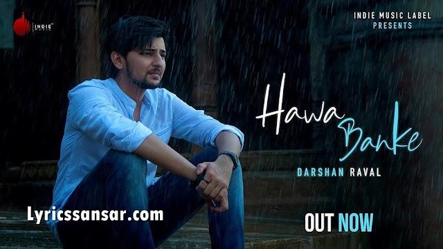 Darshan Raval - Hawa Banke Lyrics