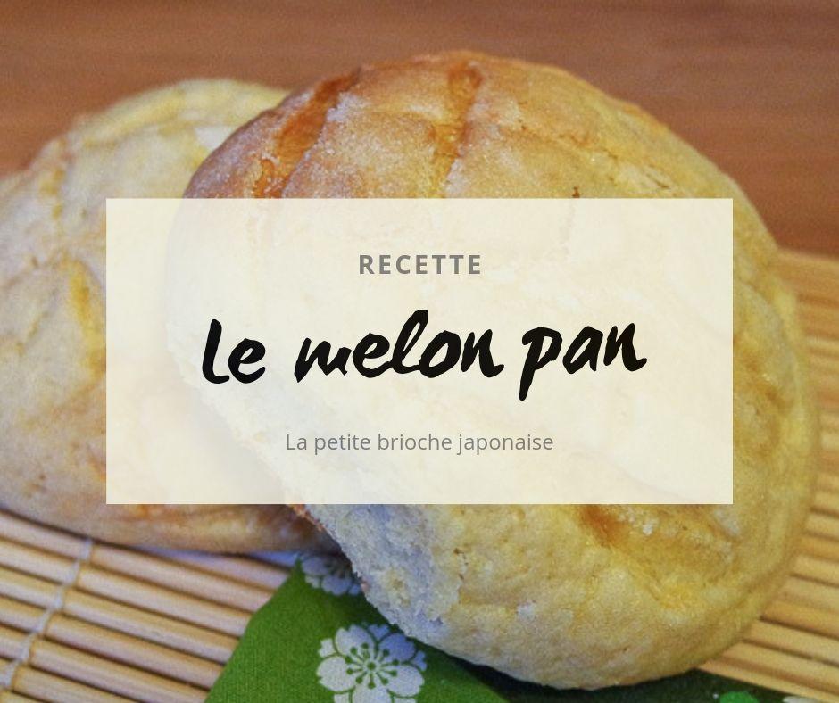 La recette du melon pan