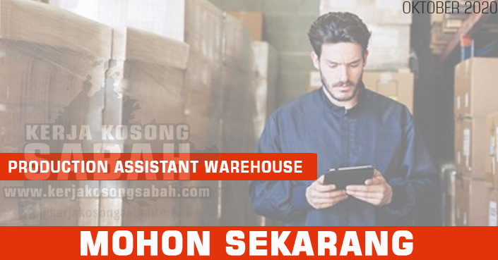 Kerja Kosong Sabah 2020 | Production Assistant Warehouse (Male only)