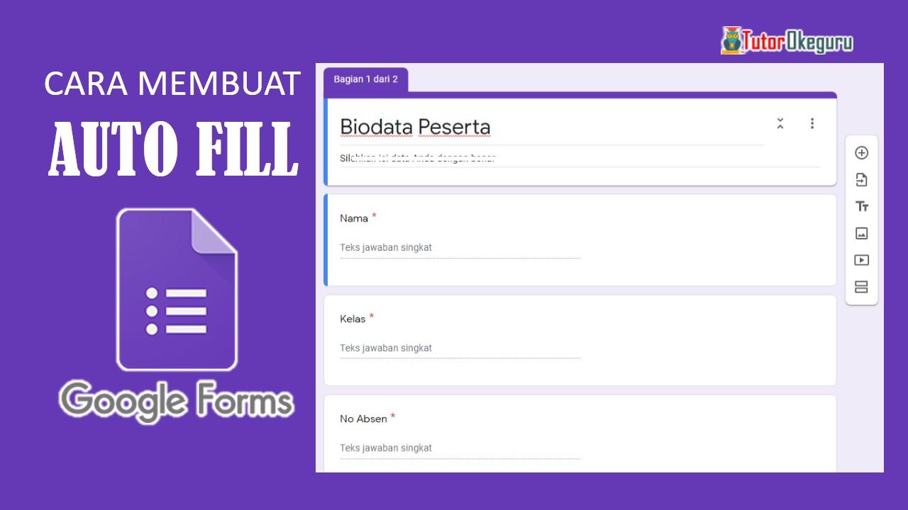 Cara Membuat Auto Fill Google Form - Tutorial Okeguru