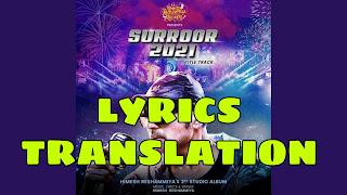 Surroor 2021 Lyrics in English | With Translation | – Himesh Reshammiya | Title Track