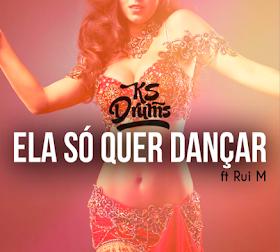 KS Drums - Ela Só Quer Dançar (feat. Rui M)