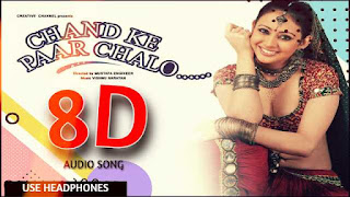 chand ke paar chalo 8d mp3 song download - www.3daudiosongs.com