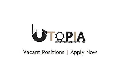 Utopia Industries April Jobs In Pakistan 2021 Latest | Apply Now
