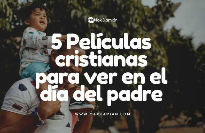 peliculas-cristianas-dia-del-padre