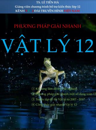 Phương pháp giải nhanh vật lý 12 - Lê Tiến Hà