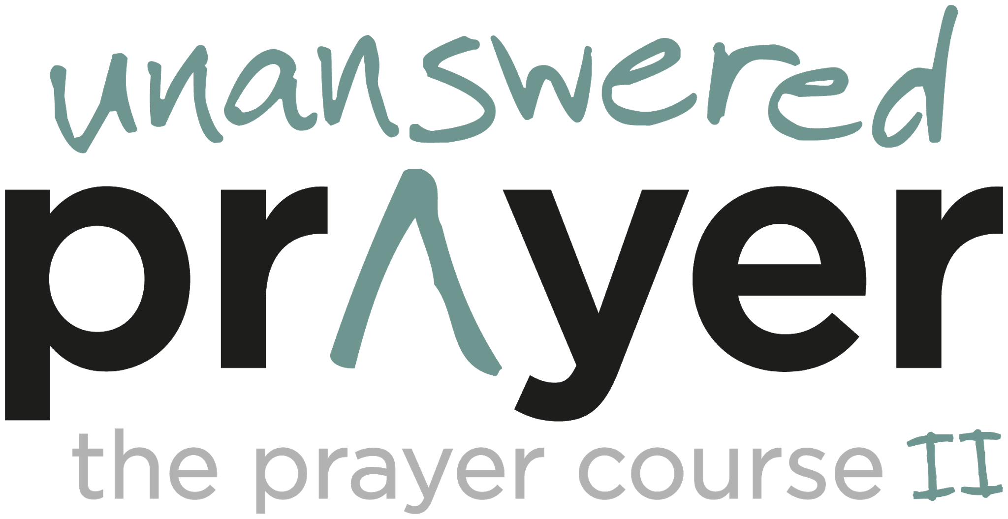 "Clear background with text in green and black reads: ""Unanswered Prayer. The prayer course II."""