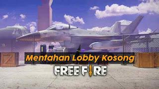 Mentahan Lobby FF Kosong terbaru