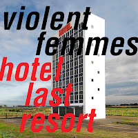 Violent Femmes' Hotel Last Resort