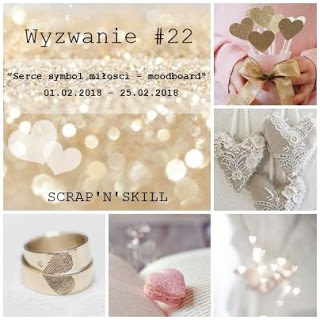 http://scrapandskill.blogspot.com/2018/02/wyzwanie-lutowe-22.html