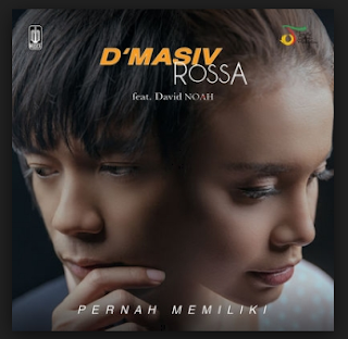 Download Lagu DMasiv Pernah Memiliki Mp3 Feat Rossa & David Noah,DMasiv, Rossa, Lagu Pop, 2018