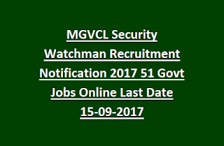 MGVCL Security Watchman Recruitment Notification 2017 51 Govt Jobs Online Last Date 15-09-2017