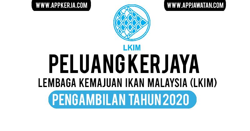 Jawatan Kosong Di Lembaga Kemajuan Ikan Malaysia Lkim Appkerja Malaysia