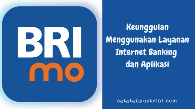 Keunggulan Menggunakan Layanan Internet Banking dan Aplikasi