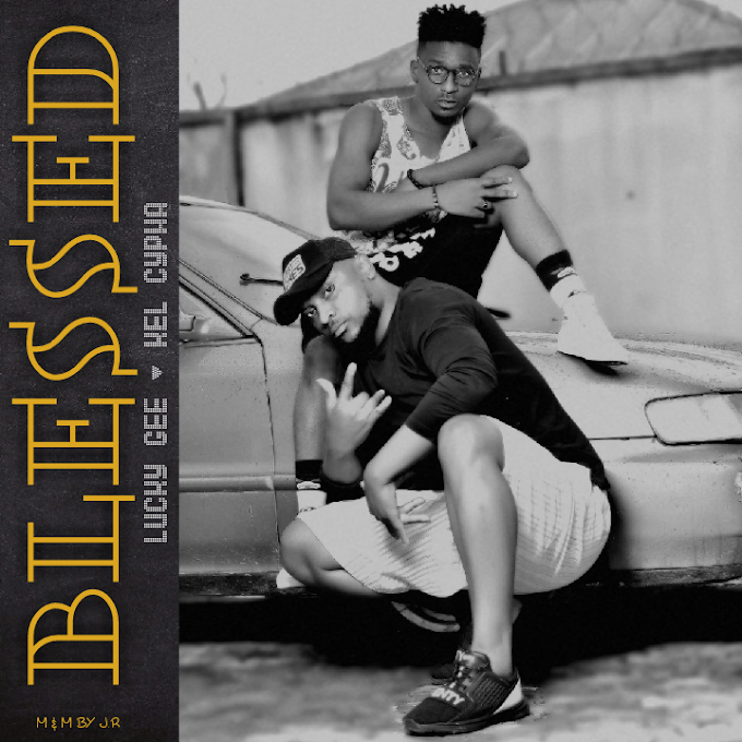 Lucky Gee & Kel Cypha – Blessed
