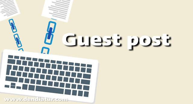 Gues post: pengertian, cara guest blogger, cara guest postingan blog