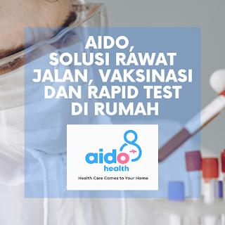 Aido Rawat jalan Rapid Test vaksinasi di rumah