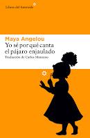Maya Angelou  Yo se por que canta el pajaro enjaulado editorial Libros del Asteroide