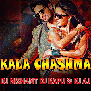 Download-Kala-Chashma-Dj-Nishant-Dj-Bapu-Dj-Aj-Mix