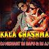 Kala Chashma - DJ Nishant, DJ Bapu & DJ AJ Mix