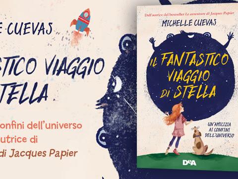 Segnalazione Il Fantastico Viaggio Di Stella Di Michelle Cuevas
