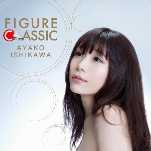 Ayako Ishikawa – FIGURE CLASSIC [FLAC 24bit + MP3 320 / WEB]