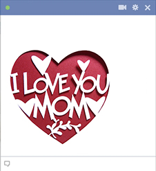 Love you mom - FB sticker