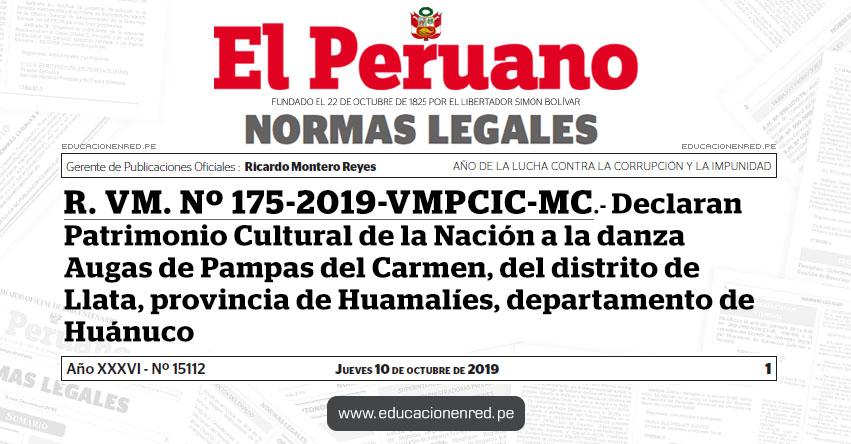 R. VM. Nº 175-2019-VMPCIC-MC - Declaran Patrimonio Cultural de la Nación a la danza Augas de Pampas del Carmen, del distrito de Llata, provincia de Huamalíes, departamento de Huánuco