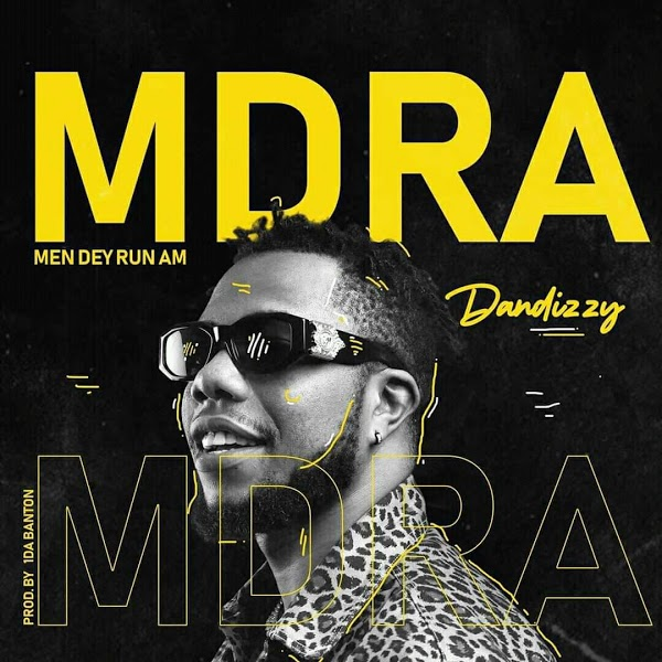 [AUDIO] Dandizy - MDRA (Men Dey Run Am)
